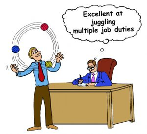 Business cartoon showing businessman juggling balls and boss thinking 'Excellent at juggling multiple job duties'.